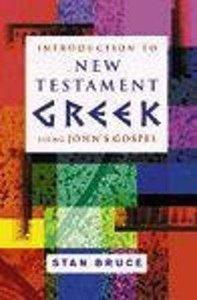 Introduction to New Testament Greek Using Johns Gospel