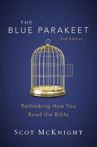The Blue Parakeet: Rethinking How You Read the Bible (2nd Edition)