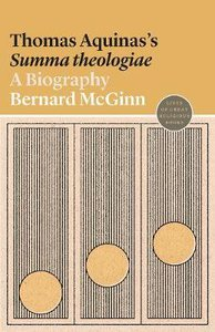 Thomas Aquinass Summa Theologiae: A Biography (#22 in Lives Of Great Religious Books Series)