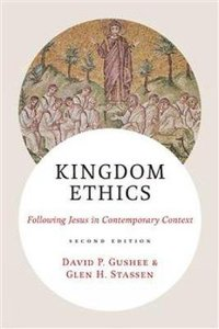 Kingdom Ethics: Following Jesus in Contemporary Context (2nd Edition)