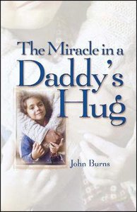 Miracle in a Daddys Hug