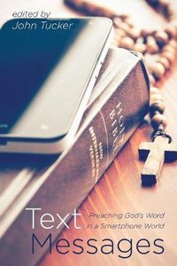 Text Messages: Preaching Gods Word in a Smartphone World