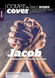 Jacob - Taking Hold of Gods Blessing (Cover To Cover Bible Study Guide Series)