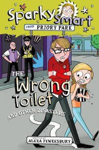 The Wrong Toilet and Other Disasters (Sparky Smart From Priory Park Series)
