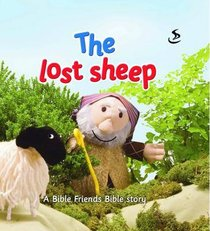 The Lost Sheep (Bible Friends Series)