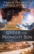 Under the Midnight Sun (#03 in The Heart Of Alaska Series)
