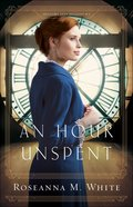 An Hour Unspent (#03 in Shadows Over England Series)