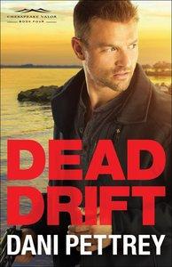 Dead Drift (#04 in Chesapeake Valor Series)