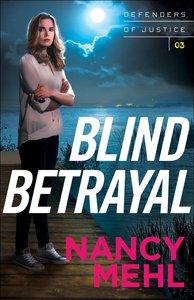 Blind Betrayal (#03 in Defenders Of Justice Series)
