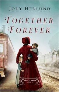 Together Forever (#02 in Orphan Train Series)