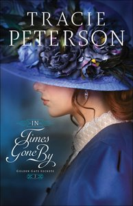 In Times Gone By (Large Print) (#03 in Golden Gate Secrets Series)