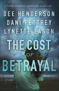 3in1: Cost of Betrayal, the - Betrayal - Dee Henderson; Deadly Isle - Dani Pettrey; Code of Ethics - Lynette Eason