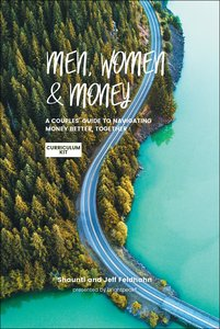 Men, Women & Money: A Couples Guide to Navigating Money Better, Together (Curriculum Kit)