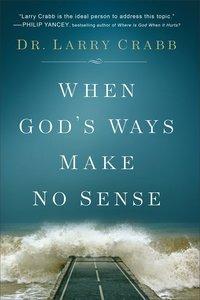 When Gods Ways Make No Sense