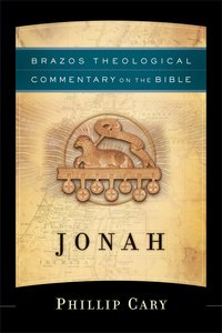 Jonah (Brazos Theological Commentary On The Bible Series)