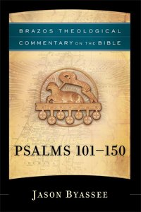 Psalms 101-150 (Brazos Theological Commentary On The Bible Series)