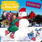 Dios Lo Hizo Para Mi Las Estaciones - El Invierno (Winter) (God Made It For Me Series)