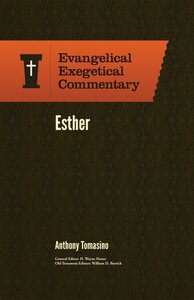 Esther (Evangelical Exegetical Commentary Series)