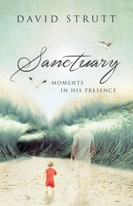 Sanctuary: Moments in His Presence