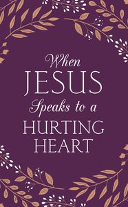 When Jesus Speaks to a Hurting Heart