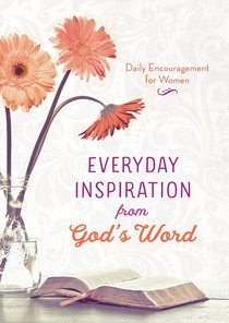 Daily Encouragement For Women: Everyday Inspiration From Gods Word