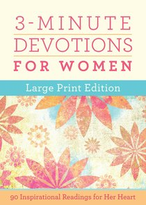 3-Minute Devotions For Women:180 Inspirational Readings For Her Heart (Large Print Edition)