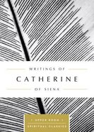 Writings of Catherine of Siena (Upper Room Spiritual Classics Series)