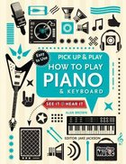 How to Play Piano and Keyboard (Pick Up And Play Series)