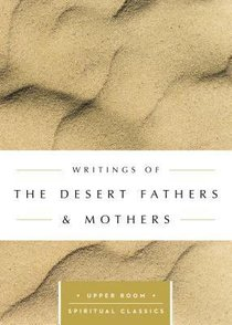 Writings of the Desert Fathers & Mothers (Upper Room Spiritual Classics Series)