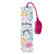 Bookmark With Tassel: Today I Choose Joy