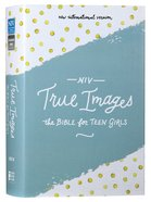 NIV True Images Bible Hardcover the Bible For Teen Girls (Black Letter Edition)