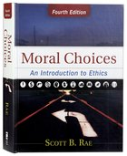 Moral Choices: An Introduction to Ethics (4th Edition)