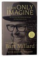 I Can Only Imagine: A Memoir