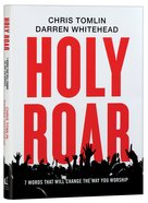 Holy Roar:7 Words That Will Change the Way You Worship