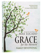 Grace For the Moment:100 Devotions For Families to Enjoy Gods Grace