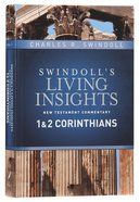 Insights on 1&2 Corinthians (Swindolls Living Insights New Testament Commentary Series)