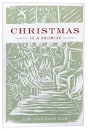 Christmas is a Promise (ESV) (Pack Of 25)