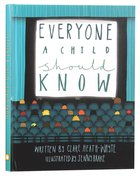 Everyone a Child Should Know (A Child Should Know Series)