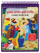 When Jesus Was Born (Water Doodle Book Series)