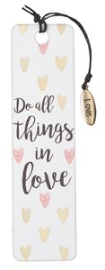Bookmark With Tassel and Charm: Do All Things in Love (Sparkle Range)
