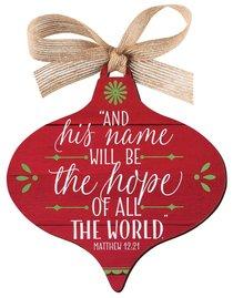 Christmas Mdf Red Barnwood Ornament: Hope, Wide Teardrop Shape (Matthew 12:21)