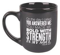Ceramic Mug: Strength, Encourage Men Black/White (Psalm 138:3)