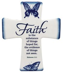 Ceramic Cross Wall Plaque: Faith is the Substance of Things Hoped For.... Blue/White Butterflies
