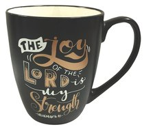 Mug: The Joy of the Lord, Black With Gold & White, 12Oz