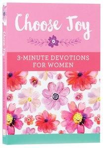 Choose Joy:3-Minute Devotions For Women