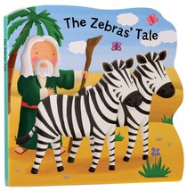 The Zebras Tale (Bobbly Bible Tales Series)