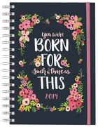 2019 12-Month/Weekly Diary/Planner: You Were Born For Such a Time as This, Navy/Floral
