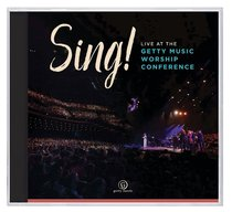 Sing! Live At the Gettys Music Worship Conference
