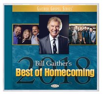 Bill Gaithers Best of Homecoming 2018 (Gaither Gospel Series)