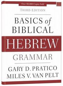 Basics of Biblical Hebrew Grammar (3rd Edition)